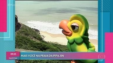 Ana Maria relembra uma viagem do 'Mais Você' para um paraíso tropical - Conheça a Praia da Pipa que fica no litoral sul do Rio Grande do Norte