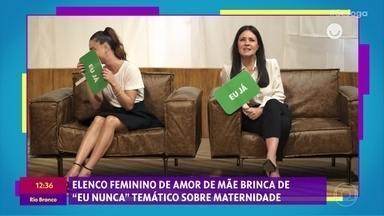 Gshow no 'Se Joga' 25/11: a estreia 'Amor de Mãe' - Tati Machado mostra o elenco de Amor de Mãe brincando de 'Eu Nunca'