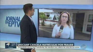 Unicamp cancela matrículas de nove estudantes por fraude - Universidade apurou que estudantes não atendiam aos critérios de cotas étnicos-raciais.