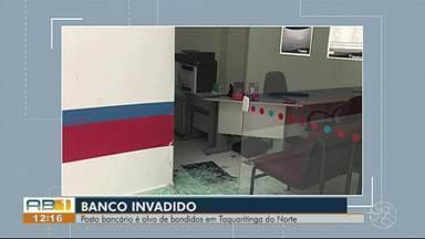 Ponto de atendimento de banco é invadido em Taquaritinga do Norte - Segundo a Polícia Civil, não é possível dizer se foi levado algum dinheiro do local.