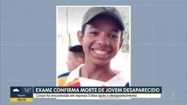 Exame confirma morte de jovem desaparecido - Corpo foi encontrado em represa três dias após o desaparecimento.