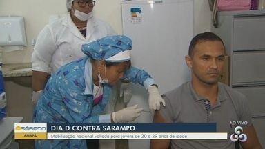 Hoje é dia D contra o sarampo no Amapá - Campanha inciou no dia 18 de novembro.