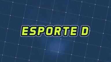 Assista à íntegra do Esporte D desta segunda-feira, 02/12 - Programa exibido em 02/12/2019.