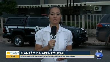 Confira o plantão policial desta terça-feira em Santarém - Veja o que foi destaque na área policial com Cissa Loyola.