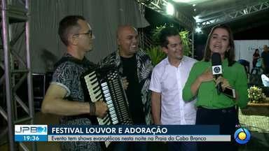 JPB2JP: BLOCO 3: Evento tem shows evangélicos nesta noite na Praia do Cabo Branco - Festival Louvor e Adoração.