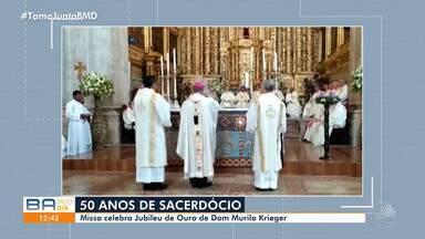 Dom Murilo Krieger completa cinquenta anos de sacerdócio na Igreja Católica - A data foi comemorada com celebração na Catedral Basílica, em Salvador.