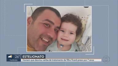 Pai é condenado a 7 anos e 6 meses de prisão pelo crime de estelionato - Mateus Leroy Alves teria desviado dinheiro arrecadado em Campanha para o tratamento do filho que tinha uma doença degenerativa e morreu em Outubro deste ano.