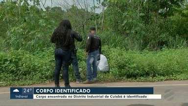 Corpo encontrado no Distrito Industrial de Cuiabá é identificado - Corpo encontrado no Distrito Industrial de Cuiabá é identificado