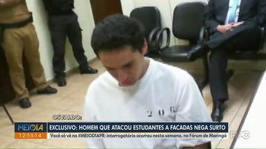 Exclusivo: homem que atacou estudantes a facadas em Maringá nega surto - Interrogatório foi nesta semana.