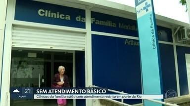 Clínicas da família estão com atendimento restrito em grande parte do Rio. - Da zona oeste a zona sul, pacientes não encontram atendimento básico nas unidades municipais de saúde.