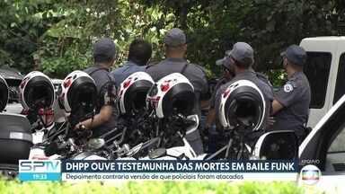 DHPP ouve testemunhas das mortes no baile funk em Paraisópolis - Depoimentos contrariam versão de que policiais foram atacados.
