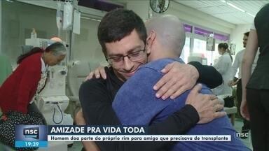 Homem doa rim para amigo que precisava de transplante em SC; conheça - Homem doa rim para amigo que precisava de transplante em SC; conheça