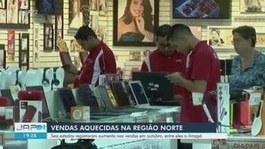 Vendas aquecidas na região Norte - Seis estados apresentaram aumento nas vendas, incluindo o Amapá