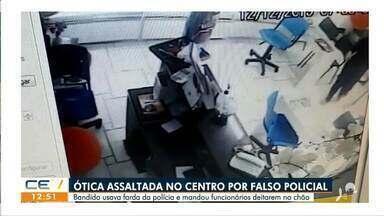 Ótica é assaltada no Centro por falso policial - Saiba mais no g1.com.br/ce