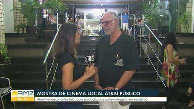 Mostra de cinema exalta produções rondonienses - Ator Alselmo Vasconcellos participou do evento.