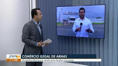 Operação da Polícia Federal investiga comércio ilegal de armas em Roraima - Quadrilha fabricava e vendia para facções criminosas