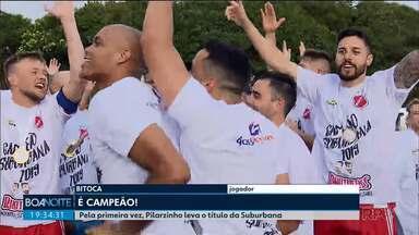Pilarzinho vence pela primeira vez a Suburbana - Time enfrentou o Iguaçu na final do principal campeonato amador de Curitiba.