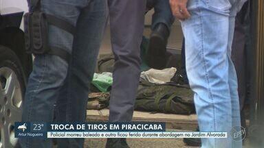 Trocas de tiros terminam com mortes de policial militar e suspeito em Piracicaba - Confronto que vitimou o policial militar aconteceu no bairro Piracicamirim, na manhã deste sábado (14). O suspeito de matar o PM, Sérgio Gomes Samad, de 34 anos, foi morto em uma segunda troca de tiros com PMs.