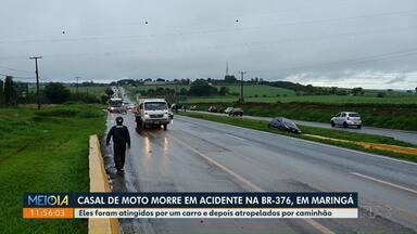 Casal de moto morre em acidente na BR-376, em Maringá - Eles foram atingidos por um carro e depois atropelados por caminhão.