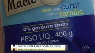 Anvisa aprova decisão de banir a gordura trans dos alimentos até 2023 - A medida será adotada aos poucos e pretende diminuir os prejuízos à saúde causados pelos alimentos industrializados.