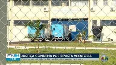 Justiça condena Estado por revista vexatória em criança - Caso ocorreu no presídio de Pacaembu.