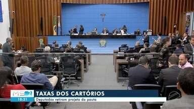Deputados retiram projeto da pauta - Taxas dos cartórios.