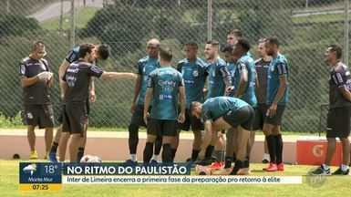 Inter de Limeira encerra a primeira fase da preparação pro retorno à elite do estadual - Time realizou dois jogos-treino e se prepara para estreia no Paulistão.