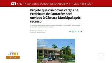 Projeto que cria novos cargos na prefeitura é destaque no G1 Santarém - Fique bem informado acessando o maior portal de notícias da região.