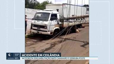 Motorista sem habilitação bate caminhão e derruba poste - Acidente foi na Ceilândia Norte, no início da manhã (31/12). Mais de 2.000 casas ficaram sem luz.
