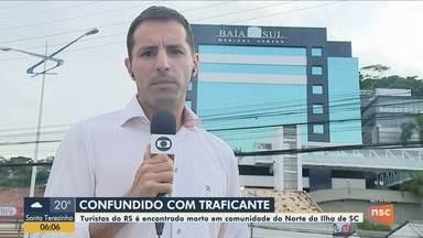 Turista do RS é encontrado morto em comunidade após ser confundido de Florianópolis - Turista do RS é encontrado morto em comunidade após ser confundido de Florianópolis