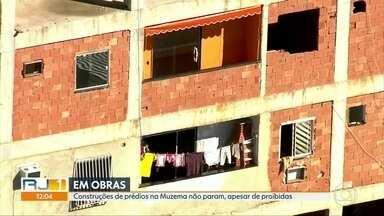 Apesar da proibição, prédios de até 7 andares são construídos na Muzema, na Zona Oeste - Menos de um ano depois da tragédias na Muzema, na Zona Oeste, prédios estão sendo construídos no local.