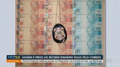Homem é preso ao receber dinheiro falso pelo Correio - PF prendeu suspeito em Maringá.