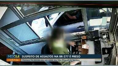 Suspeito de assaltos a motoristas na BR-277 é preso - O homem foi detido em um casa, em São Miguel do Iguaçu.