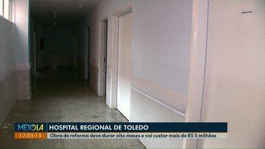 Hospital Regional de Toledo vai passar por mais uma obra antes de ser inaugurado - Reforma deve durar oito meses e vai custar mais de R$ 5 milhões.