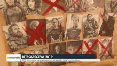 BDS trouxe um programa temático no dia do Orgulho Nerd em 2019; confira - Veja mais uma edição especial de retrospectiva do ano.