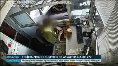 Polícia prende suspeito de assaltos na BR-277 - Um segundo homem é procurado; o alvo deles eram compristas do Paraguai.