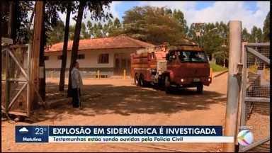 Ministério da Economia fiscaliza siderúrgica onde ocorreu explosão em Divinópolis - Dois trabalhadores morreram. A Polícia Civil investiga as causas do acidente e prossegue com oitiva de testemunhas.