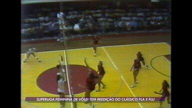 Flamengo e Fluminense vão reeditar clássico na Superliga Feminina de vôlei - Flamengo e Fluminense vão reeditar clássico na Superliga Feminina de vôlei