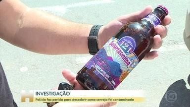 Polícia faz perícia para descobrir como cerveja foi contaminada - Dezessete pessoas que tomaram a cerveja têm sintomas de intoxicação. Um homem morreu. Veja como é feita a análise das amostras coletadas.