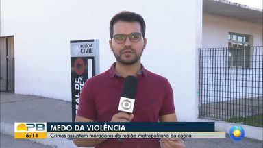 Crimes assustam moradores da região metropolitana de João Pessoa - Confira os detalhes com o repórter Ítalo Di Lucena.