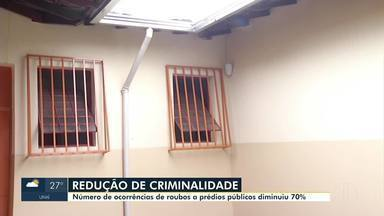 Número de ocorrências de roubos em prédios diminui 70% - Em Montes Claros a eficácia na segurança em prédios públicos contribuiu para essa redução.