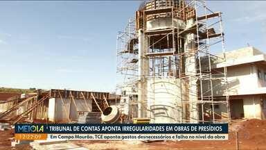 Tribunal de Contas aponta falhas em 20 obras de unidades prisionais do Estado - As obras foram orçadas em mais de R$ 174 milhões.