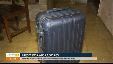 Bandido invadiu casa e colocou objetos dentro de uma mala - O bandido acabou sendo preso por moradores