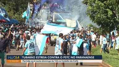 Tubarão estreia no Paranaense contra o PSTC - Partida será neste domingo às 16h no Estádio do Café.