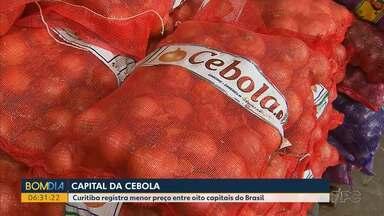 Curitiba ganha o título de Capital da Cebola - Curitiba registra menor preço entre oito capitais do Brasil.