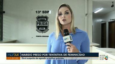Marido é preso suspeito de agredir mulher grávida em Ponta Grossa - De acordo com a polícia, ele agrediu a vítima com socos e chutes.