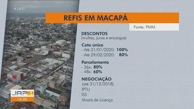Refis oferta 100% de desconto em juros, multas e encargos sobre impostos em Macapá - Tem prazo que vence esta semana.