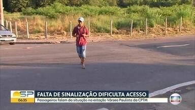 Falta de sinalização dificulta acesso à estação em Várzea Paulista - Pedestres se arriscam para atravessar a rua sem faixa de pedestres