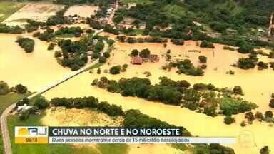 Duas pessoas morreram e cerca de 15 mil estão desalojadas no Norte e Noroeste do Rio - Duas pessoas morreram e mais de 15 mil tiveram que deixar suas casas. Em algumas cidades, a água chegou a subir quatro metros, alagando bairros inteiros.