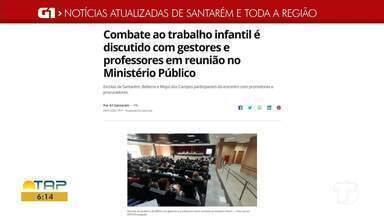 Reunião de combate ao trabalho infantil é destaque no G1 Santarém e região - Acesse essa e outras notícias pelo celular, tablet ou computador.